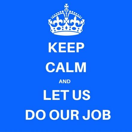 KEEP CALMANDLET US DO THE JOB